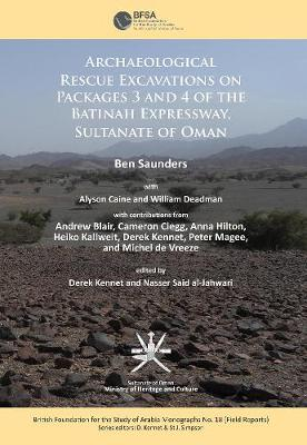 Archaeological rescue excavations on Packages 3 and 4 of the Batinah Expressway, Sultanate of Oman by Ben Saunders