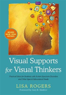 Visual Supports for Visual Thinkers by Lisa Rogers