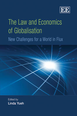 Law and Economics of Globalisation by Linda Yueh