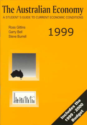 The Australian Economy: a Student's Guide to Current Economic Conditions: 1999 by Ross Gittins
