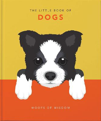 The Little Book of Dogs: Woofs of Wisdom by Orange Hippo!