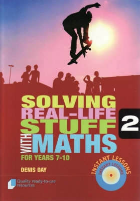 Solving Real-life Stuff with Maths for Years 7-10  Book 2 by Denis Day