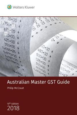 Australian Master GST Guide 2018 by Phillip McCouat