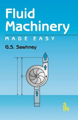 Fluid Machinery Made Easy by G. S. Sawhney