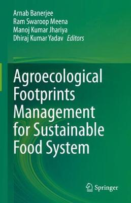 Agroecological Footprints Management for Sustainable Food System by Arnab Banerjee