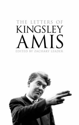 The Letters of Kingsley Amis by Kingsley Amis