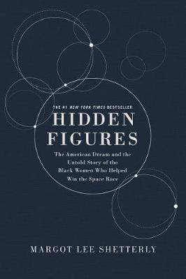 Hidden Figures Illustrated Edition by Margot Lee Shetterly