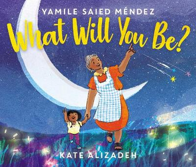 What Will You Be? by Yamile Saied Mendez