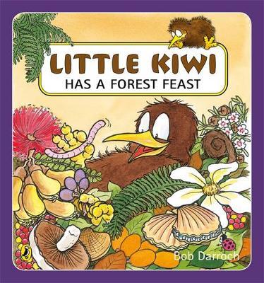 Little Kiwi Has a Forest Feast book