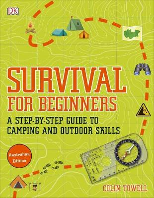 Survival For Beginners: A step-by-step guide to camping and outdoor skills by DK Australia