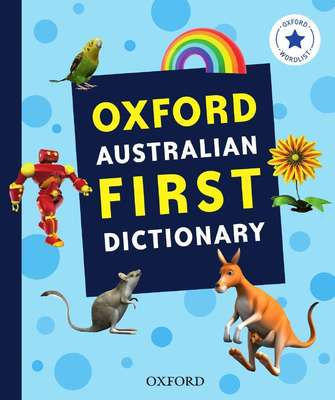 Oxford Australian First Dictionary by Oxford Dictionary