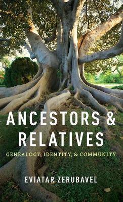 Ancestors and Relatives by Eviatar Zerubavel
