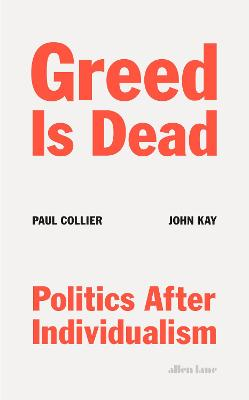 Greed Is Dead: Politics After Individualism book