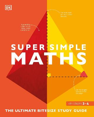 Super Simple Maths: The Ultimate Bitesize Study Guide by DK