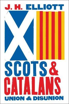 Scots and Catalans by John H. Elliott