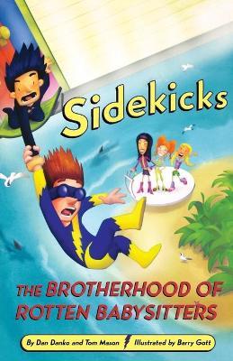 Sidekicks 5: The Brotherhood of Rotten Babysitters by Dan Danko