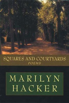 Squares and Courtyards by Marilyn Hacker