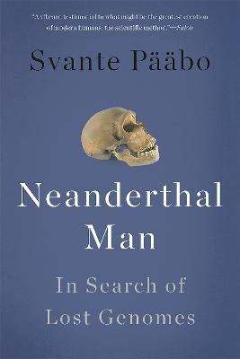 Neanderthal Man by Svante Paabo