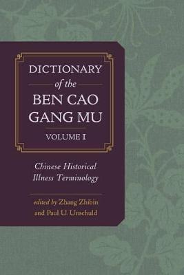 Dictionary of the Ben cao gang mu, Volume 1 by Zhibin Zhang
