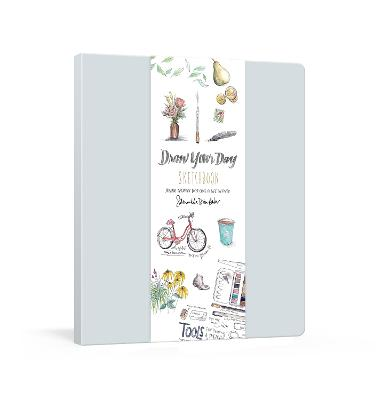 Draw Your Day Sketchbook: A Guided Drawing Journal by Samantha Dion Baker