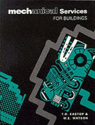 Mechanical Services for Buildings by T.D. Eastop