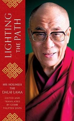 Lighting the Path: The Dalai Lama teaches on wisdom and compassion by The Dalai Lama