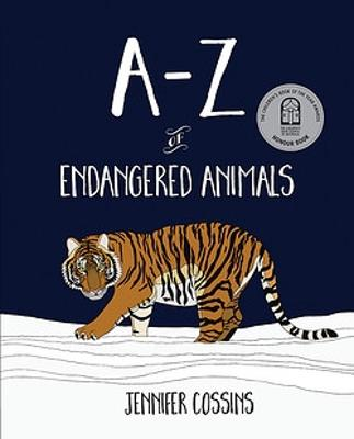 A-Z of Endangered Animals by Jennifer Cossins