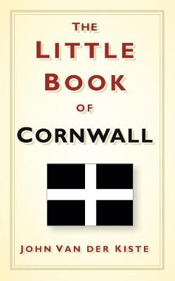 The Little Book of Cornwall by John van der Kiste