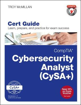 CompTIA Cybersecurity Analyst (CSA+) Cert Guide by Troy McMillan