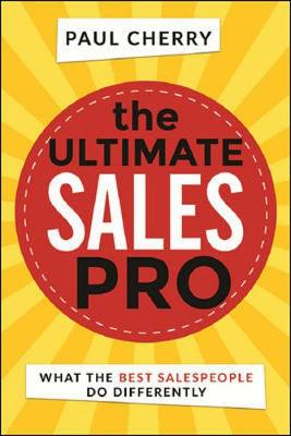 The Ultimate Sales Pro by Paul Cherry