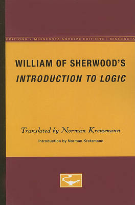 William of Sherwood's Introduction to Logic by Norman Kretzmann