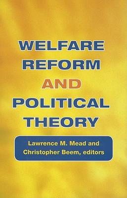 Welfare Reform and Political Theory by Lawrence M. Mead