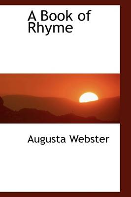A Book of Rhyme by Augusta Webster