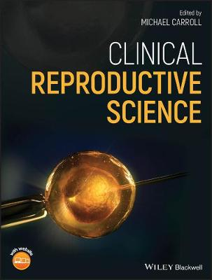 Clinical Reproductive Science by Michael Carroll