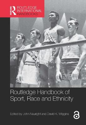 Routledge Handbook of Sport, Race and Ethnicity by John Nauright