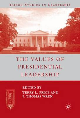 Values of Presidential Leadership by J. Thomas Wren