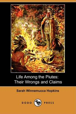 Life Among the Piutes by Sarah Hopkins