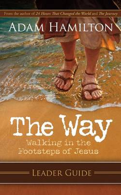 The Way: Leader Guide by Adam Hamilton