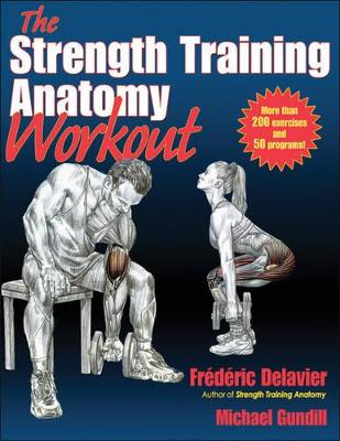 The Strength Training Anatomy Workout by Frederic Delavier