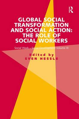 """Global Social Transformation and Social Action: The Role of Social Workers """" Volume III by Sven Hessle"""