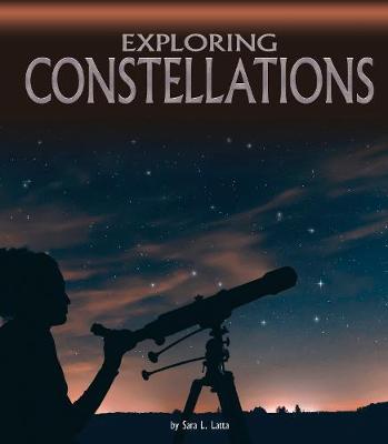 Exploring Constellations by Sara L. Latta