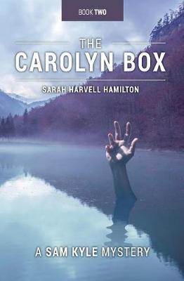 The Carolyn Box by Sarah Harvell Hamilton