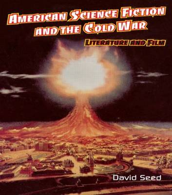 American Science Fiction and the Cold War by David Seed