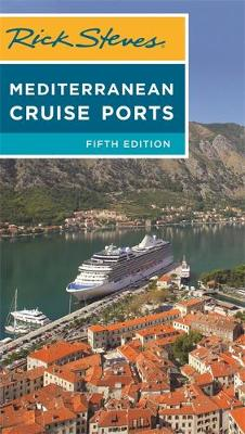 Rick Steves Mediterranean Cruise Ports (Fifth Edition) book