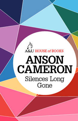 Silences Long Gone by Anson Cameron