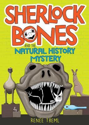 Sherlock Bones and the Natural History Mystery book