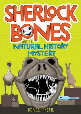 Sherlock Bones and the Natural History Mystery by Renee Treml