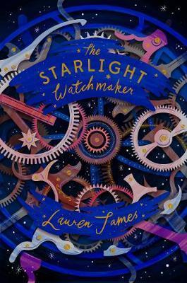 The Starlight Watchmaker by Lauren James