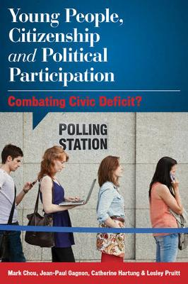 Young People, Citizenship and Political Participation by Mark Chou