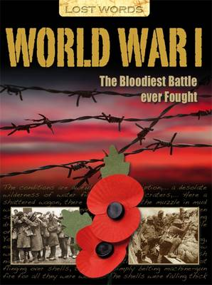 Lost Words World War I: The Bloodiest Battle Ever Fought by Nicholas Saunders